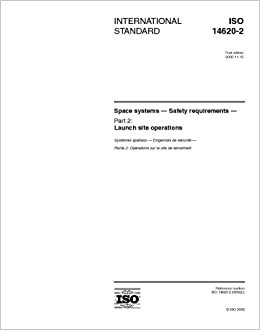 ISO 14620-2:2000, Space systems -- Safety requirements -- Part 2: Launch site operations