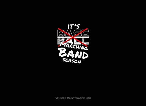 - It's Baseball Marching Band Season: Vehicle Maintenance Log