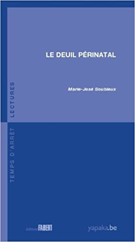 Ebook pour un jour de plus téléchargement gratuit Le deuil périnatal PDF  PDB by Marie-José Soubieux 215ceb62b059
