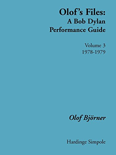 - Olof's Files: A Bob Dylan Performance Guide: Volume 3: 1978-1979 (Vol 3)