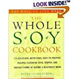 The Whole Soy Cookbook, Patricia Greenberg, 0756786924