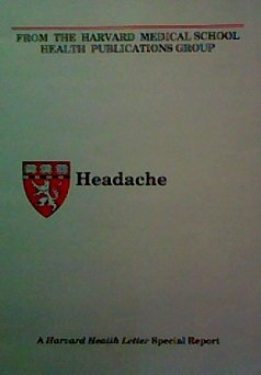 Headache: A special report : from the Harvard Health Letter