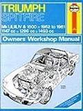 Triumph Spitfire Mk.1, 2, 3, 4 & 1500 1962-81 Owner's Workshop Manual (Service & repair manuals) by Strasman, Peter G., Haynes, J. H. (1986) Paperback