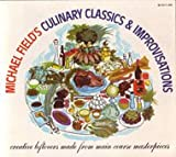 Culinary Classics and Improvisations, Michael Field, 0394719093