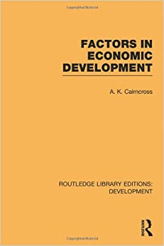 Book Factors in Economic Development: Volume 30 (Routledge Library Editions: Development)