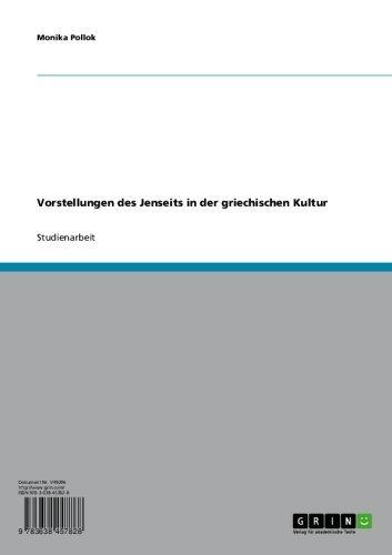 Vorstellungen des Jenseits in der griechischen Kultur (German Edition)