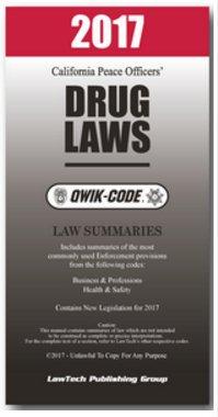 2017 CALIFORNIA DRUG LAWS QWIK-CODE
