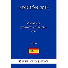 Código de Normativa Catastral (3/6) (España) (Edición 2019) (Spanish Edition)