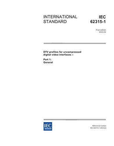 (IEC 62315-1 Ed. 1.0 en:2003, DTV profiles for uncompressed digital video interfaces - Part 1: General)