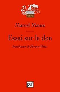 Essai sur le don : Forme et raison de l'échange dans les sociétés archaïques par Mauss