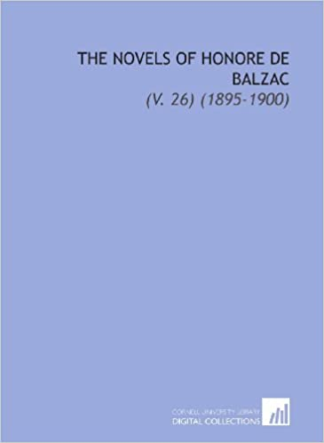 The Novels of Honore de Balzac: (V. 26) (1895-1900)
