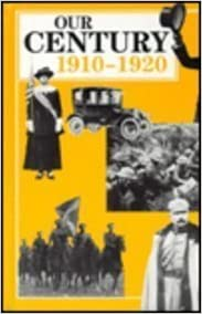 Our Century: 1910-1920 (Our Century (Gareth Stevens))