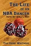 The Life of an NBA Dancer, Yaa Obeng Whitmore, 1434383784