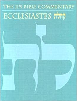 The JPS Bible Commentary: Ecclesiastes: Michael V  Fox Ph D