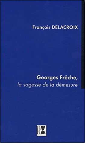 En ligne téléchargement Georges Frêche, la sagesse de la démesure epub pdf