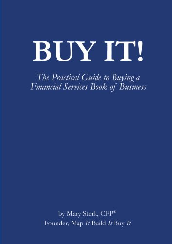 Read Online Buy It! The Practical Guide to Buying a Financial Services Book of Business pdf