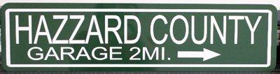 Hazzard County Garage Metal Street Sign 6 X 24 Dukes of Hazzard Cooter Fan Redneck Southern Rebel South Moonshine Nascar