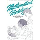 Mathematical Modeling in the Secondary School Curriculum : A Resource Guide of Classroom Exercises, Frank Swetz, 0873533062