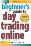 img - for A Beginner's Guide to Day Trading Online 2nd (second) edition Text Only book / textbook / text book