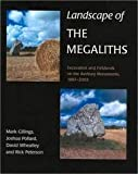 Landscape of the Megaliths : Excavation and Fieldwork on the Avebury Monuments, 1997-2003, Gillings, Mark and Peterson, Rick, 1842179713