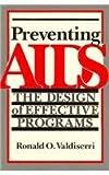 Preventing AIDS : A Programmatic Approach, , 0813514347