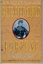 Blue-Eyed Child of Fortune: The Civil War Letters of Col. Robert Gould Shaw by Russell Duncan (Editor) (1-Feb-1994)