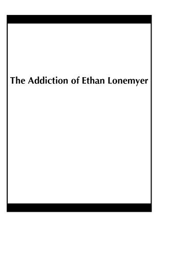 The Addiction of Ethan Lonemyer by Amanda Ravitch