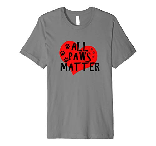(All Paws Matter T-shirt Rescue Dog Cat Wild Animal Slim Fit)