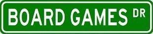 "BOARD GAMES Street Sign ~ Custom Street Sign - Sticker Decal Wall Window Door Art Vinyl - 8.25"" X 2.0"""