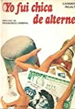 img - for Yo fui chica de alterne (Spanish Edition) book / textbook / text book