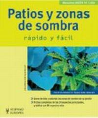 Patios y zonas de sombra/ Patios and Shade Areas: Rapido y facil/ Quick and Easy (Jardin en casa/ Home Garden) (Spanish Edition) - Englbrecht, Jolanda