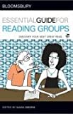 Bloomsbury Essential Guide for Reading Groups, A & C Black Publishers Ltd Staff, 0713675985