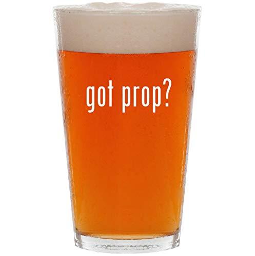 got prop? - 16oz All Purpose Pint Beer Glass]()
