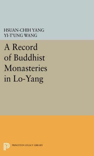 - A Record of Buddhist Monasteries in Lo-Yang (Princeton Library of Asian Translations)
