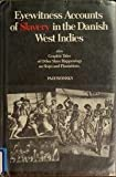 img - for Eyewitness Accounts of Slavery in the Danish West Indies, Also Graphic Tales of Other Slave Happenings on Ships and Plantations. by Isidor Paiewonsky (1989-09-01) book / textbook / text book