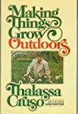 Making Things Grow Outdoors, Thalassa Cruso, 039446009X
