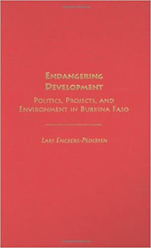 endangering development politics projects and environment in burkina faso engberg pedersen lars