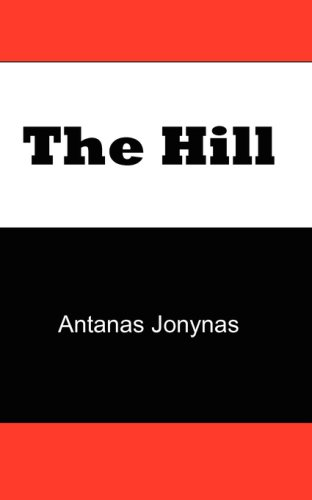 The Hill: The Story of a Teenage Lithuanian Boy During World War II, or The Thoughts of a Jewish Physician Before His Patients and Neighbors Murdered Him and His Family During the Holocaust pdf