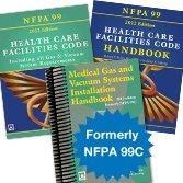 NFPA 99: Health Care Facilities Code, Health Care Facilities Code Handbook, and Medical Gas and Vacuum Systems Installation Handbook Set
