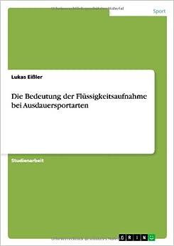 Die Bedeutung der Flüssigkeitsaufnahme bei Ausdauersportarten (German Edition)