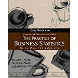 The Practice of Business Statistics : Case Book, Moore, David S. and Duckworth, William M., II, 0716757478