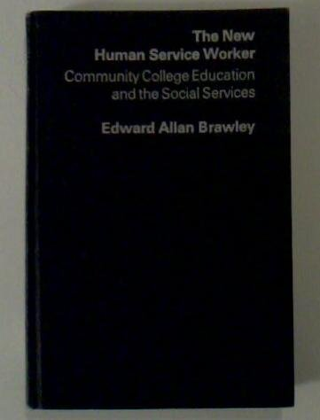 New Human Service Worker: Community College Education and the Social Services (Praeger special studies in U.S. economic,