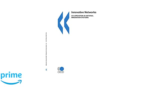 Innovative Networks: Co-operation in National Innovation Systems