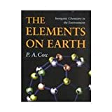 The Elements on Earth : Inorganic Chemistry in the Environment, Cox, P. A., 0198559038