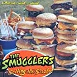 Selling the Sizzle by Smugglers