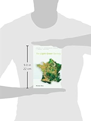 The Light-Green Society: Ecology and Technological Modernity in France, 1960-2000