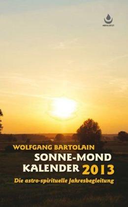 Sonne-Mond Kalender für 2013: Die astro-spirituelle Begleitung