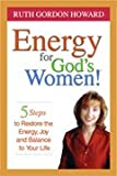 Energy for God's Women!, Ruth Gordon Howard, 0979148901