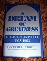 Dream of Greatness: The American People 1945-1963