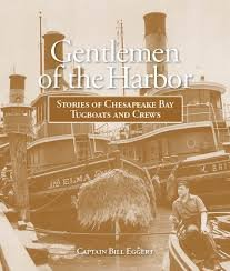 Gentlemen of the Harbor: Stories of Chesapeake Bay Tugboats and Crews